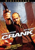 Cover image for Crank [DVD] / Lionsgate and Lakeshore Entertainment present a Lakeshore Entertainment/Lionsgate production in association with @radical.media ; produced by Tom Rosenberg ... [et al.] ; directed by Neveldine/Taylor ; written by Neveldine/Taylor.