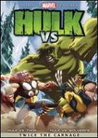 Cover image for Hulk vs. [DVD] / Lionsgate presents a Marvel Studios production in association with MLG Productions 6, Inc. ; Marvel Animation ; screenplay by Christopher Yost, Craig Kyle ; producer, Frank Paur ; directed by Sam Liu.