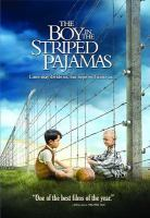 Cover image for The boy in the striped pajamas [DVD] / Miramax Films presents ; in association with BBC Films ; a Heyday Films production ; a film by Mark Herman ; co-producer, Rosie Alison ; executive producers, Mark Herman, Christine Langan ; produced by David Heyman ; written for the screen and directed by Mark Herman.