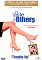 Cover image for The taste of others [DVD] / an Alliance Atlantis release ; a Charles Gassot and Les Films A4 presentation ; a film by Agnes Jaouanne Alvaro ; screenplay by Agnes Jaoui [and others] ; produced by Christian Berard, Charles Gassot ; directed by Agnes Jaoui.