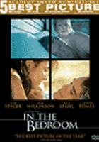 Cover image for In the Bedroom [DVD] / Miramax Films and Greenestreet Films present a film by Todd Field ; producers, Graham Leader, Ross Katz, Todd Field ; screenplay writers, Rob Festinger, Todd Field ; director, Todd Field.