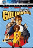 Cover image for Austin powers Goldmember [DVD] / New Line Cinema presentation ; a Gratitude International ; a Team Todd/Moving Pictures production ; produced by John Lyons, Mike Myers ; written by Mike Myers & Michael McCullers ; directed by Jay Roach.