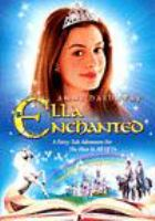 Cover image for Ella enchanted [DVD] = Ella l'ensorcelaee / a Miramax Films presentation ; produced by Jane Startz ; screenplay, Laurie Craig ... [et al.] ; directed by Tommy O'Haver.