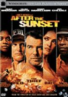 Cover image for After the sunset [DVD] / New Line Cinema presents ; a Firm Films/Contrafilm production ; a Rat Entertainment production ; a Brett Ratner film ; produced by Tripp Vinson, Jay Stern, Beau Flynn ; story by Paul Zbyszewski ; screenplay by Paul Zbyszewski and Craig Rosenberg ; directed by Brett Ratner.