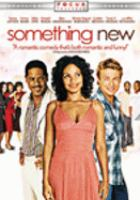 Cover image for Something new [DVD] / Focus Features presents a Stephanie Allain production ; produced by Stephanie Allain ; written by Kriss Turner ; directed by Sanaa Hamri.