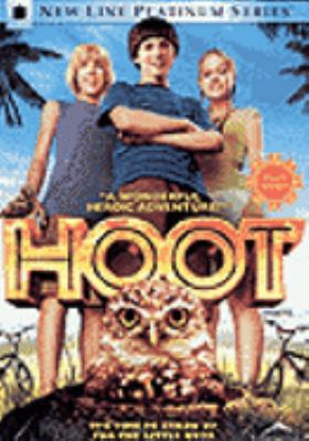 Cover image for Hoot [DVD] / New Line Cinema and Walden Media present a Kennedy/Marshall Company production ; produced by Frank Marshall, Jimmy Buffett ; screenplay by Wil Shriner ; directed by Wil Shriner.
