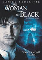 Cover image for The woman in black [DVD] / Cross Creek Pictures ; produced by Richard Jackson, Simon Oakes, Brian Oliver ; screenplay by Jane Goldman ; directed by James Watkins.