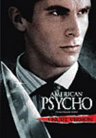 Cover image for American psycho [DVD] / Lions Gate Films presents an Edward R. Pressman Production in association with Muse Productions and Christian Halsey Solomon ; produced by Edward R. Pressman, Chris Hanley, Christian Halsey Solomon ; screenplay by Mary Harron & Guinevere Turner ; directed by Mary Harron.