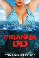 Cover image for Piranha DD [DVD] / a Mark Canton/IPW production in association with Neo Art & Logic ; produced by Mark Canton, Marc Toberhoff, Joel Soisson ; written by Patrick Melton & Marcus Dunstan ; directed by: John Gulager.