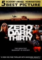 Cover image for Zero dark thirty [DVD] / Columbia Pictures presents ; First Light [and] Annapurna Pictures production ; produced by Mark Boal, Kathryn Bigelow, Megan Ellison ; written by Mark Boal ; directed by Kathryn Bigelow.