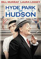 Cover image for Hyde Park on Hudson [DVD] / director, Roger Michell ; producer, Kevin Loader.