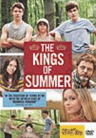 Cover image for The kings of summer [DVD] / CBS Films presents a Low Spark Films/Big Beach production ; produced by Tyler Davidson, Peter Saraf, John Hodges ; written by Chris Galletta ; directed by Jordan Vogt-Roberts.