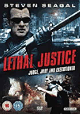 Cover image for Lethal justice. Justice divine [DVD] / Voltage Pictures ; producer, Nadine de Barros [and others] ; created by Steven Seagal ; written by Steven Seagal and Joe Halpin ; directed by Wayne Rose.