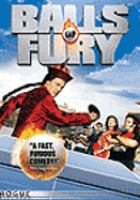 Cover image for Balls of fury [DVD] / Intrepid Pictures ; Rogue Pictures and Spyglass Entertainment ; produced by Gary Barber [and others] ; written by Thomas Lennon & Robert Ben Garant ; directed by Robert Ben Garant.