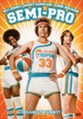 Cover image for Semi-pro [DVD] / produced by Jimmy Miller ; directed by Kent Alterman.