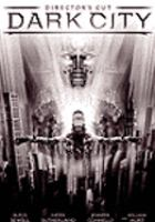 Cover image for Dark city [DVD] / produced by Andrew Mason and Alex Proyas ; directed by Alex Proyas.