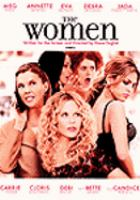 Cover image for The women [DVD] / New Line Cinema ; Picturehouse presents in association with Inferno ; Jagged Films ; Shukovsky English Entertainment ; produced by Diane English, Mick Jagger, Bill Johnson, Victoria Pearman ; screenplay by Diane English ; directed by Diane English.