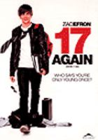 Cover image for 17 again [DVD] = Encore 17 ans / an Alliance Films release ; New Line Cinema presents an Offspring Entertainment production ; produced by Adam Shankman, Jennifer Gibgot ; written by Jason Filardi ; directed by Burr Steers.