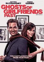Cover image for Ghosts of girlfriends past [DVD] = Hanté par ses ex / an Alliance Films release ; New Line Cinema presents a Jon Shestack/Panther production ; a Mark Waters film ; written by Jon Lucas & Scott Moore ; produced by Jon Shestack, Brad Epstein ; directed by Mark Waters.