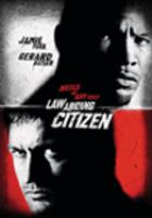 Cover image for Law abiding citizen [DVD] / an Alliance Films release Overture Films and The Film Department presents Warp Film in association with Evil Twins ; produced by Lucas Foster, Gerard Butler, Alan Siegel, Mark Gill, Kurt Wimmer, Robert Katz ; written by Kurt Wimmer ; directed by F. Gary Gray.
