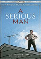 Cover image for A serious man [DVD] / an Alliance Films release ; Focus Features presents in association with StudioCanal and Relativity Media a Working Title production ; written, produced and directed by Joel Coen & Ethan Coen.