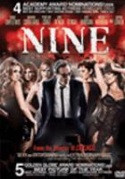 Cover image for Nine [DVD] / a Weinstein Company and Relativity Media presentation ; in association with JAC Film and Television LLP ; a Weinstein Brothers/Marc Platt/Lucamar production ; a Relativity Media production ; a Rob Mashall film ; directed by Rob Marshall ; screenplay by Michael Tolkin and Anthony Minghella ; produced by Marc Platt, Harvey Weinstein, John DeLuca, Rob Marshall.
