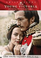 Cover image for The young Victoria [DVD] / [presented by] Apparition and GK Films ; produced by Graham King, Martin Scorsese, Tim Headington, Sarah Ferguson ; written by Julian Fellowes ; directed by Jean-Marc Vallée.