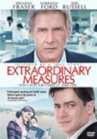 Cover image for Extraordinary measures [DVD] / produced by Carla Santos Shamberg, Michael Shamberg, Stacey Sher ; written by Robert Nelson Jacobs ; directed by Tom Vaughan.