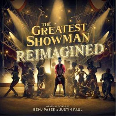 Cover image for The greatest showman [compact disc] : reimagined / original songs by Benj Pasek & Justin Paul.