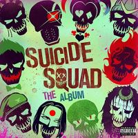 Cover image for Suicide Squad : The album - soundtrack [compact disc].