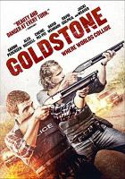 Cover image for Goldstone [DVD] / Screen Australia and Screen Queensland ; producers, David Jowsey, Greer Simpkin ; written and directed by Ivan Sen