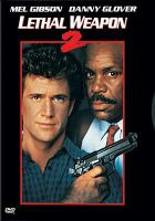Cover image for Lethal weapon 2 [DVD] / Warner Bros. presents ; a Silver Pictures production ; a Richard Donner film ; screenplay by Jeffrey Boam ; story by Shane Black & Warren Murphy ; produced by Richard Donner and Joel Silver ; directed by Richard Donner.