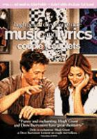 Cover image for Music and lyrics [DVD] / Castle Rock Entertainment presents in association with Village Roadshow Pictures, a Reserve Room production ; produced by Martin Shafer, Liz Glotzer ; written and directed by Marc Lawrence.