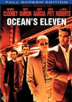 Cover image for Ocean's eleven [DVD] / Warner Bros. Pictures presents in association with Village Roadshow Pictures and NPV Entertainment a JW/Section Eight production ; directed by Steven Soderbergh ; screenplay by Ted Griffin ; produced by Jerry Weintraub.