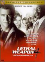 Cover image for Lethal weapon 4 [DVD] / Warner Bros. presents a Silver Pictures production in association with Doshudo productions ; a Richard Donner film.