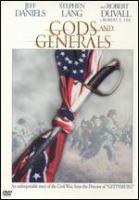 Cover image for Gods and generals [DVD] / Warner Bros. Pictures ; Ted Turner Pictures ; an Antietam Filmworks production of a Ron Maxwell film ; In association with Esparza/Katz Productions, Rehme Productions, Inc., Mace Neufeld Productions ; executive producers, Robert Katz, Robert Rehme, Moctesuma Esparza, Mace Neufeld, Ted Turner ; producer, Ronald F. Maxwell ; written for the screen and directed by Ronald F. Maxwell.