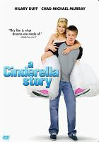 Cover image for A Cinderella story / Warner Bros. Pictures presents in association with Dylan Sellers Productions in association with Gaylord Films, a Clifford Werber production ; produced by Clifford Werber, Ilyssa Goodman ; written by Leigh Dunlap ; directed by Mark Rosman.