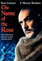Cover image for The name of the rose [DVD] / a Bernd Eichinger/Bernd Schaefers production ; a Neue Constantin, Cristaldifilm, Films Ariane co-production in association with ZDF ; a Jean-Jacques Annaud film ; a palimpsest of Umberto Eco's novel ; screenplay by Andrew Birkin, G©♭rard Brach, Howard Franklin, Alain Godard ; produced by Bernd Eichinger ; directed by Jean-Jacques Annaud.