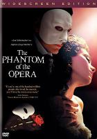 Cover image for The Phantom of the Opera [DVD] / Warner Bros. ; Joel Schumacher Productions ; Odyssey Entertainment in association with Really Useful Films ; Scion Films Limited ; produced by Andrew Lloyd Webber ; screenplay by Andrew Lloyd Webber & Joel Schumacher ; directed by Joel Schumacher.