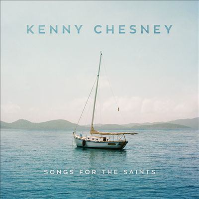 Cover image for Songs for the Saints [compact disc] / Kenny Chesney.