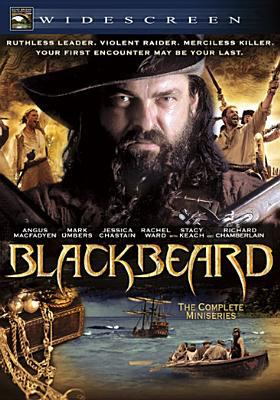 Cover image for Blackbeard / Hallmark Entertainment presents a Silver Star Limited production in association with Larry Levinson Productions ; produced by Russ Markowitz ; written by Bryce Zabel ; directed by Kevin Connor.