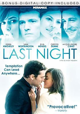 Cover image for Last night [DVD] / Miramax Films and Gaumont present ; a Nick Wechsler, Westbourne Films, Gaumont production ; produced by Nick Wechsler, Massy Tadjedin, Sidonie Dumas ; written and directed by Massy Tadjedin ; co-producer, Satsuki Mitchell.