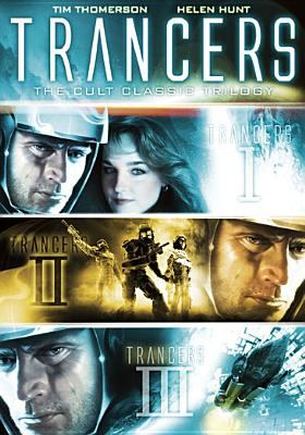 Cover image for Trancers [DVD] : the cult classic trilogy / Full Moon Features presents ; produced by Charles Band, Debra Dion ; written by Danny Bilson & Paul De Meo ; directed by Charles Band.