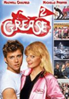 Cover image for Grease 2 [DVD] / Paramount Pictures presents a Robert Stigwood/Allan Carr production ; producers, Robert Stigwood, Allan Carr ; writer, Ken Finkleman ; director, Patricia Birch.