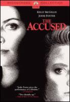 Cover image for The accused [DVD] / Paramount Pictures presents a Jaffe/Lansing production ; written by Tom Topor ; produced by Stanley R. Jaffe and Sherry Lansing ; directed by Jonathan Kaplan.
