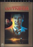 Cover image for Witness [DVD] / Paramount Pictures presents ; an Edward S. Feldman production ; screenplay by Earl W. Wallace & William Kelley ; produced by Edward S. Feldman ; directed by Peter Weir.