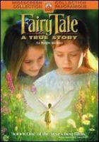 Cover image for Fairy tale [DVD] : a true story / Paramount Pictures presents an Icon Productions/Wendy Finerman production, a Charles Sturridge film ; produced by Wendy Finerman and Bruce Davey ; screenplay by Ernie Contreras ; directed by Charles Sturridge.