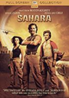 Cover image for Sahara [DVD] / Paramount Pictures and Bristol Bay Productions present ; in association with Baldwin Entertainment Group ; a j.k. livin production ; a Kanzaman production ; produced by Howard Baldwin ... [et al.] ; screenplay by Thomas Dean Donnelly ... [et al.] ; directed by Breck Eisner.