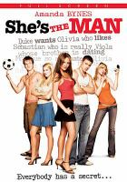 Cover image for She's the man [DVD] / Dreamworks Pictures and Lakeshore Entertainment present a Donner's Company production ; produced by Lauren Shuler Doner and Ewan Leslie ; screenplay by Ewan Leslie and Karen McCullah Lutz & Kirsten Smith ; directed by ndy Fickmsa.