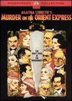Cover image for Agatha Christie's Murder on the Orient Express [DVD] / Paramount Pictures Corporation in association with Nat Cohen presents a John Brabourne-Richard Goodwin production ; produced by John Brabourne and Richard Goodwin ; screenplay by Paul Dehn ; directed by Sidney Lumet.